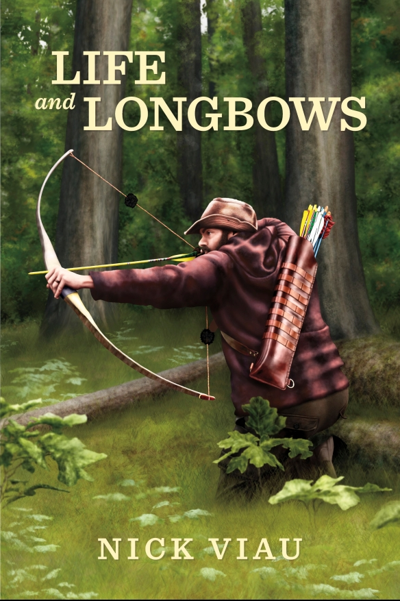 "The cover of Nick's book ""Life and Longbows""."
